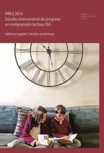 PIRLS 2016. Estudio internacional de progreso en comprensión lectora. IEA. Informe español. Versión preliminar