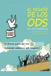 El desafío de los ODS en secundaria. Programa docente para el desarollo. Tú formas parte del reto. Materiales didácticos del Proyecto