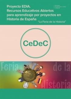 """Proyecto EDIA. Recursos educativos abiertos para aprendizaje por proyecto en Historia de España. """"La Feria de la Historia"""""""