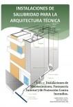 INSTALACIONES DE SALUBRIDAD PARA LA ARQUITECTURA TÉCNICA. U.D. 1 Instalaciones de Abastecimiento, Fontanería Interior y de Protección contra Incendios.