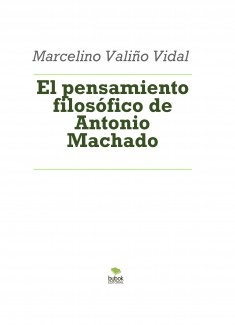 El pensamiento filosófico de Antonio Machado