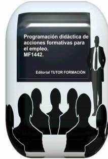 Programación didáctica de acciones formativas para el empleo. MF1442.