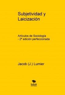 Subjetividad y Laicización - Artículos de Sociología 2ª edición perfeccionada