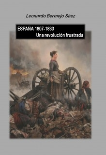 ESPAÑA 1807-1833: Una revolución frustrada