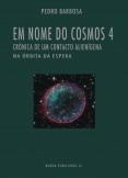 EM NOME DO COSMOS 4: na Órbita da Espera (crónica de um contacto alienígena) - PDF
