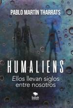 """Libro Humaliens: """"Ellos"""" llevan siglos entre nosotros, autor Pablo Martín Tharrats"""
