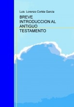 BREVE INTRODUCCION AL ANTIGUO TESTAMENTO