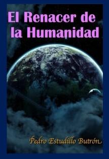 El Renacer de la Humanidad