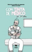 CON TINTA DE MÉDICO. Diario de un médico de urgencias adicto a la noche