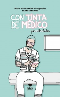 Libro CON TINTA DE MÉDICO. Diario de un médico de urgencias adicto a la noche, autor JM. Salas
