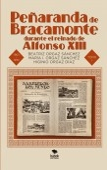 Peñaranda de Bracamonte durante el reinado de Alfonso XIII. Secuencia cronológica de 501 noticias locales publicadas en la prensa de la época. Aproximación a la historia local del siglo XX – I PARTE