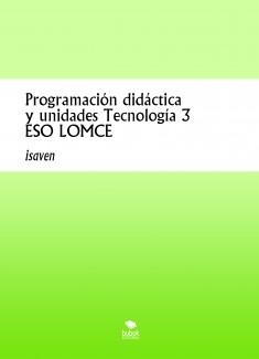 Programación didáctica y unidades Tecnología 3 ESO LOMCE