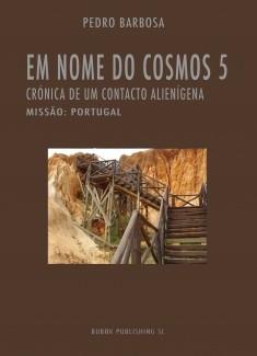 EM NOME DO COSMOS 5 - Missão: Portugal (crónica de um contacto alienígena) - PDF
