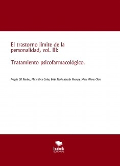 El trastorno límite de la personalidad, vol. III: Tratamiento psicofarmacológico.