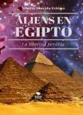 Aliens en Egipto La libertad perdida.
