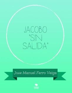 """Jacobo """"Sin salida"""""""