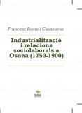 Industrialització i relacions sociolaborals a Osona (1750-1900)