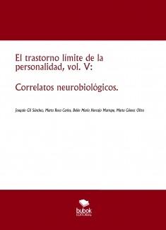 El trastorno límite de la personalidad, vol. V: Correlatos neurobiológicos.