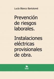 Prevención de riesgos laborales. Instalaciones eléctricas provisionales de obra. 2ª edición