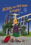 ¡Ay, Juani, hija, qué trajín de viajes!