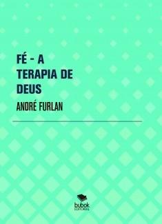 FÉ - A TERAPIA DE DEUS
