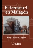 El ferrocarril en Malagón