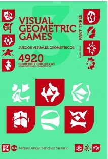 Juegos Visuales Geométricos 3 PARTE TRES. 4920 Diseños Geométricos. Geometric Visual Games 3 PART THREE. 4920 Geometric Designs.