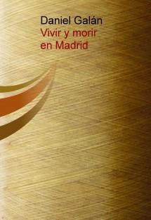Vivir y morir en Madrid