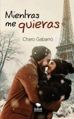 Libro Mientras me quieras, autor Charo Gabarró