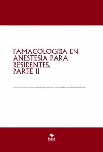 FAMACOLOGÍA EN ANESTESIA PARA RESIDENTES. PARTE II