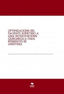 OPTIMIZACIÓN DEL PACIENTE SOMETIDO A UNA INTERVENCIÓN QUIRÚRGICA PARA RESIDENTES DE ANESTESIA