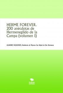HERME FOREVER. 200 anécdotas de Hermenegildo de la Campa (volumen I)