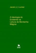 A Ideologia do Existente na Leitura de Montanha Mágica