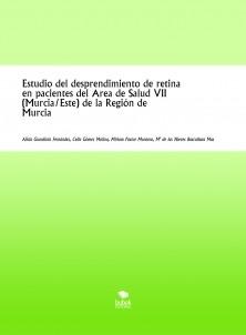 Estudio del desprendimiento de retina en pacientes del Área de Salud VII (Murcia/Este) de la Región de Murcia