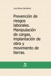 Prevención de riesgos laborales. Manipulación de cargas, implantación de obra y movimiento de tierras. 2ª edición