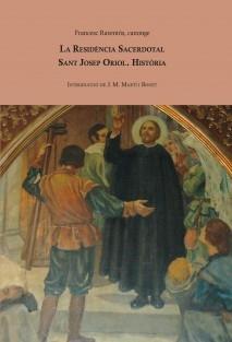La Residència Sacerdotal Sant Josep Oriol. Història