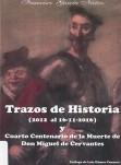 Trazos de historia (2012 al 16-11-2016) y cuarto centenario de la muerte de Don Miguel de Cervantes