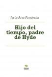 Hijo del tiempo, padre de Hyde