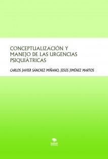 CONCEPTUALIZACIÓN Y MANEJO DE LAS URGENCIAS PSIQUIÁTRICAS