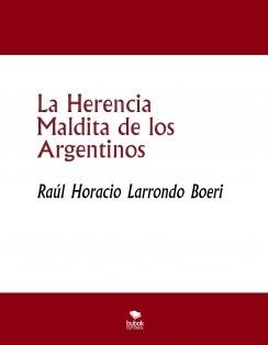 La Herencia Maldita de los Argentinos