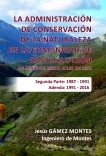 La Administración de Conservación de la Naturaleza en la Comunidad de Castilla y León. Segunda Parte: 1987 – 1991. Adenda: 1991 – 2016
