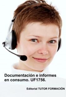 Documentación e informes en consumo. UF1756.