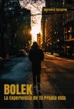 BOLEK, La Experiencia de TU Propia Vida