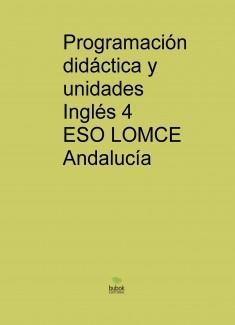 Programación didáctica y unidades Inglés 4 ESO LOMCE