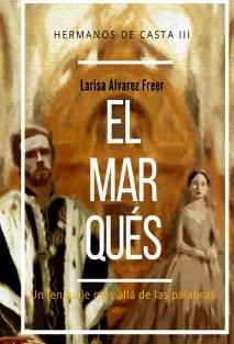 El Marqués: Hermanos de Casta III