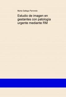 Estudio de imagen en gestantes con patología urgente mediante RM