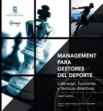 MANAGEMENT PARA GESTORES DEL DEPORTE. Manual de referencia para los profesionales de la gestión deportiva