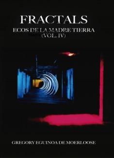 FRACTALS: ECOS DE LA MADRE TIERRA (Vol. IV)
