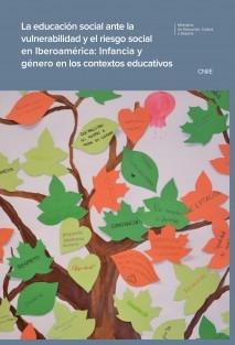 LA EDUCACIÓN SOCIAL ANTE LA VULNERABILIDAD Y EL RIESGOS SOCIAL EN IBEROAMÉRICA: INFANCIA Y GÉNERO EN LOS CONTEXTOS EDUCATIVOS