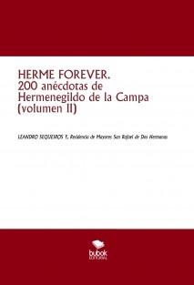 HERME FOREVER. 200 anécdotas de Hermenegildo de la Campa (volumen II)